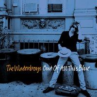 Out of All This Blue — The Waterboys