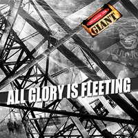 All Glory Is Fleeting — Relaxing the Giant