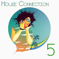 House Connection, 5 (A Journey into House Music Vibes) — сборник