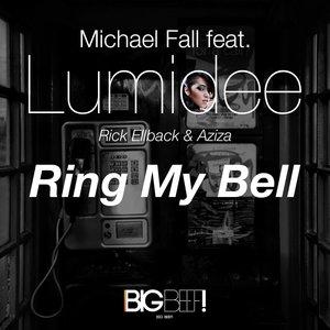 Michael Fall feat. Lumidee, Rick Ellback & Aziza, Lumidee, Michael Fall, Aziza, Rick Ellback - Ring My Bell