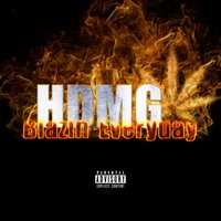 Blazin' Everyday — Hunted Down Music Group