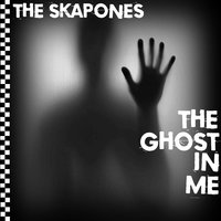The Ghost in Me — The Skapones