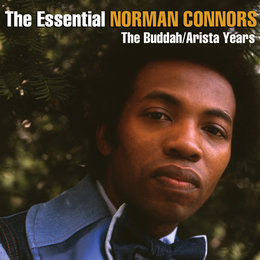 The Essential Norman Connors - The Buddah/Arista Years — Norman Connors