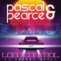 Lose Control — Pascal & Pearce, Johnny Apple