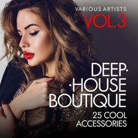 Deep-House Boutique (25 Cool Accessories), Vol. 3 — сборник
