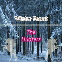 Winter Forest — The Hunters
