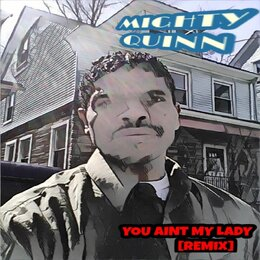 You Ain't My Lady — Mighty Quinn