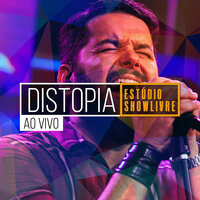 Distopia no Estúdio Showlivre (Ao Vivo) — Distopia