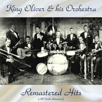 Remastered Hits — King Oliver & his Orchestra