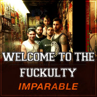 Imparable — Welcome to the Fuckulty
