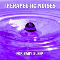 14 Therapeutic Noises for Baby Sleep — White Noise Baby Sleep, White Noise for Babies, White Noise Therapy