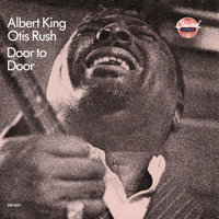 Door To Door — Albert King, Otis Rush