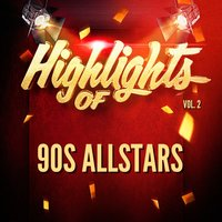 Highlights of 90S Allstars, Vol. 2 — 90s Allstars