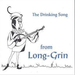 "The Drinking Song (From ""Long-Grin"") — Travis Edward Pike"