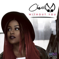 Without You — Cherri V