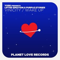 Vinicity / Wake Up — York, Lifted Emotion, Purple Stories
