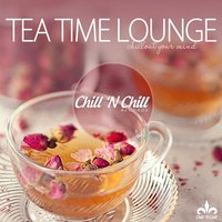 Tea Time Lounge (Chillout Your Mind) — сборник