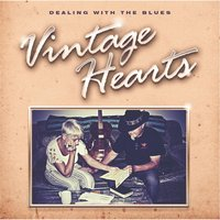 Dealing with the Blues — Vintage Hearts