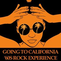 Going to California: '60s Rock Experience — сборник