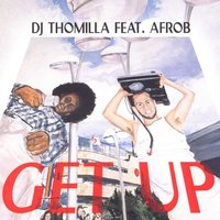 Get Up — Dj Thomilla feat. Afrob
