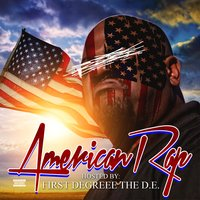 American Rap — First Degree the D.E.