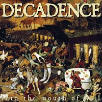 Into the Mouth of Hell — Decadence