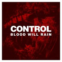 Blood Will Rain — Control