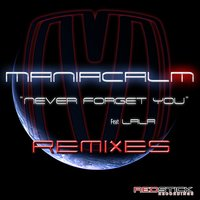 Never Forget You — Maniacalm Feat. Lala, Maniacalm