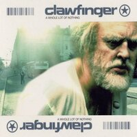 A Whole Lot of Nothing — Clawfinger