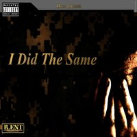 I Did the Same — Duce & Geech