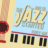 And So... The Jazz Started / Forty-One — сборник
