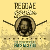 Reggae Goodies: The Productions of Enos Mcleod — Enos McLeod