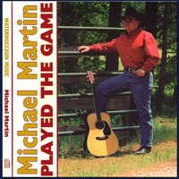 Played the Game — Michael Martin