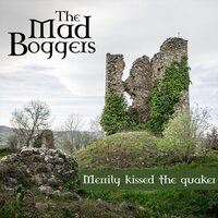 Merrily Kissed the Quaker — The Mad Boggers