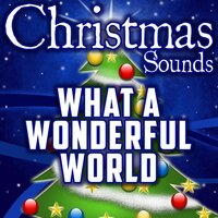 What a Wonderful World — Christmas Sounds