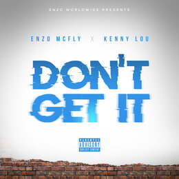 Don't Get It — Enzo Mcfly, Kenny Lou
