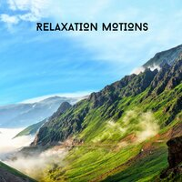 Relaxation Motions — Relaxing Chill Out Music