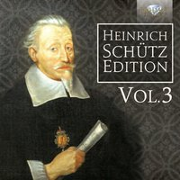 Heinrich Schütz Edition, Vol. 3 — Генрих Шютц