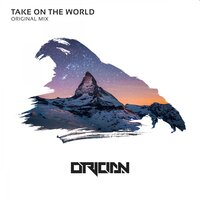 Take On The World — Orician