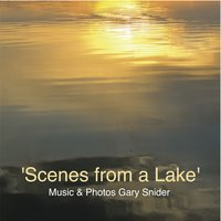 Scenes from a Lake — Gary Snider