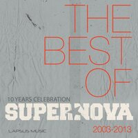 The Best of 10 Years - 2003 /2013 — Supernova