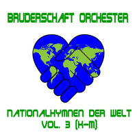 Nationalhymnen der Welt, Vol. 3 (K-M) — Bruderschaft Orchester