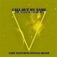 Call Out My Name — Samy, Estelle Brand