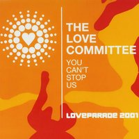 You Can't Stop Us (Loveparade 2001) — The Love Committee