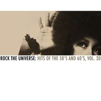 Rock the Universe: Hits of the 50s and 60s, Vol. 20 — сборник