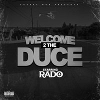 Welcome 2 the Duce — Rado