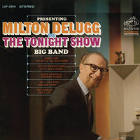 "Presenting Milton Delugg and ""The Tonight Show"" Big Band — Milton Delugg"