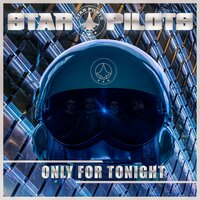 Only for Tonight — Star Pilots