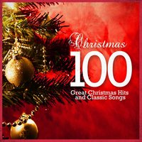 Christmas 100 - 100 Great Christmas Hits and Classic Songs — сборник