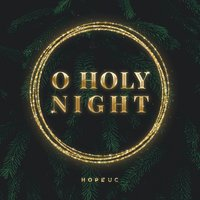 O Holy Night / All Glory — Darlene Zschech, Luke Taylor, HopeUC